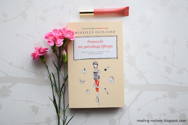 Mireille Guiliano, Francuzki nie potrzebują liftingu. Sekrety piękna i radości życia w każdym wieku