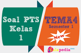 Soal Ulangan PTS Tema 4 Kelas 1 Semester 1 Plus Kunci Jawaban