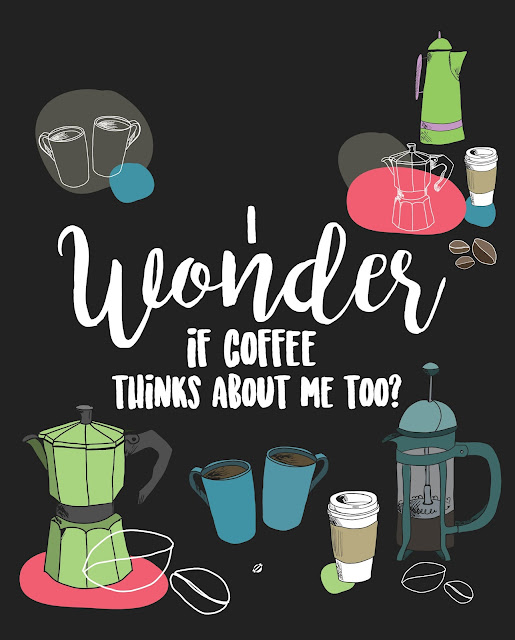 LostBumblebee ©2017 MDBN I wonder if Coffee thinks about me too ? Printable, Free Printable, Donate to download, Personal use Only, coffee, cafe, caffeine,