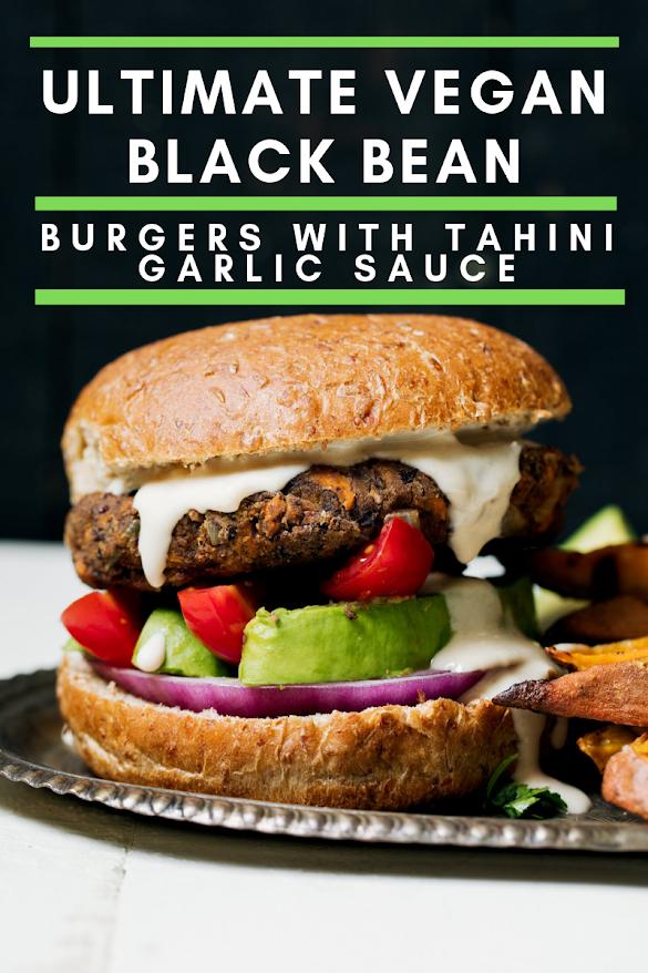 Ultimate Vegan Black Bean Burgers with Tahini Garlic Sauce
