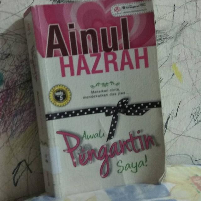 Awak Pengantin Saya oleh Ainul Hazrah