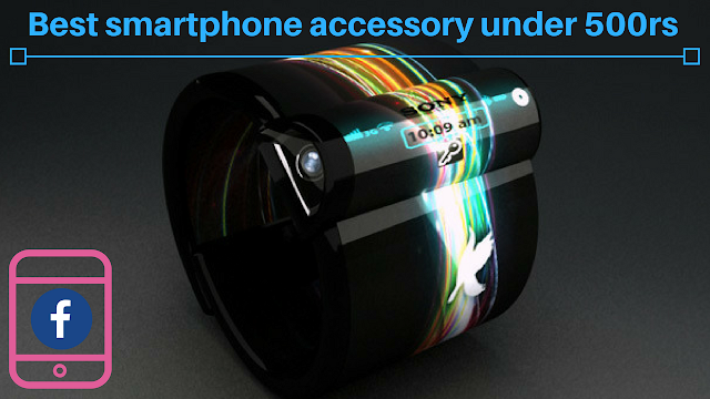 http://www.mysterytechs.com/2018/03/best-smartphone-accessory-in-india.html