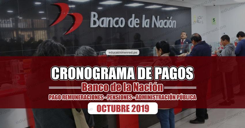 CRONOGRAMA DE PAGOS Banco de la Nación (OCTUBRE 2019) Pago de Remuneraciones - Pensiones - Administración Pública - www.bn.com.pe