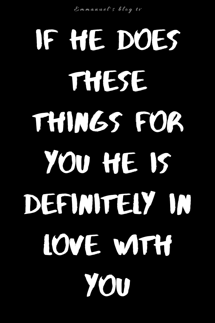 If He Does These Things For You He Is Definitely In Love With You