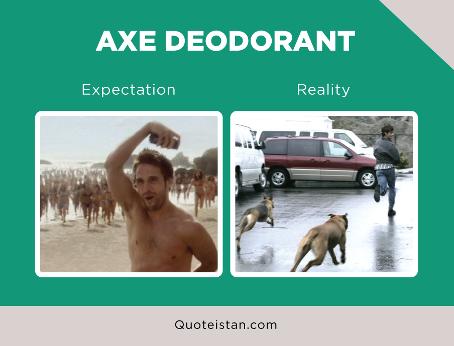 Expectation Vs Reality: Axe Deodorant