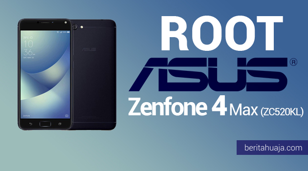 How To Root ASUS ZenFone 4 Max (ZC520KL) And Install TWRP Recovery