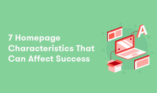 7 Homepage Characteristics That Can Affect Success