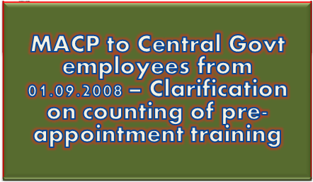 macp-to-central-govt-employees-from-01-09-2008-clarification