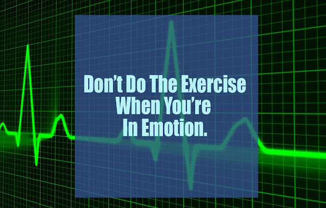Do the exercise within emotions can harm the heart.