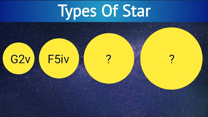 Types Of Stars | Sun is G2v Type Star | Know Everything About The Stars