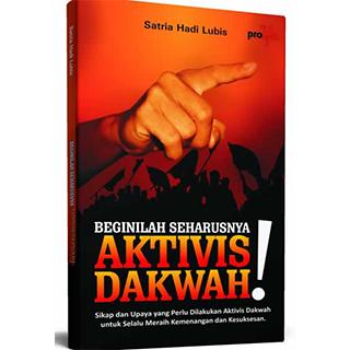 Buku Beginilah Seharusnya Aktivitas Dakwah