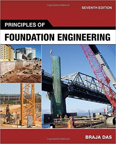 Principles Of Foundation Engineering 7th Edition  Braja M  Das