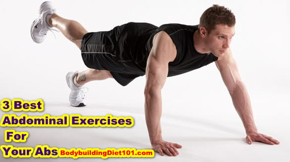 Best Abdominal Exercises: 3 Abdominal Exercises That Work In Directly For Your Abs