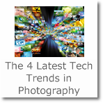 The 4 Latest Tech Trends in Photography
