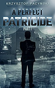 A Perfect Patricide (Author Interview)