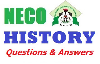 2017 NECO History Questions/Answer (Friday 16th June 2017)