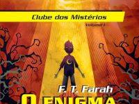"""Resenha Nacional: """"O Enigma das Estrelas"""" -  Clube dos Mistérios - Livro 01 - F.T. Farah"""