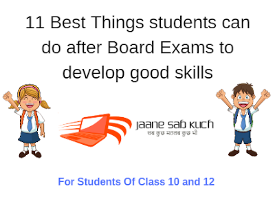 11 Best Things students can do after Board Exams to develop good skills