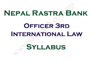 Nepal Rastra Bank Syllabus Officer 3rd International Law