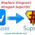 Tutorial Ganti Kingroot dengan superSU