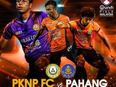 Live Streaming PKNP FC vs Pahang Piala Malaysia 18.8.18