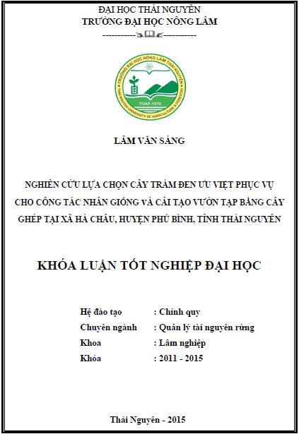 Nghiên cứu lựa chọn cây Trám đen ưu việt phục vụ cho công tác nhân giống và cải tạo vườn tạp bằng cây ghép tại xã Hà Châu huyện Phú Bình tỉnh Thái Nguyên