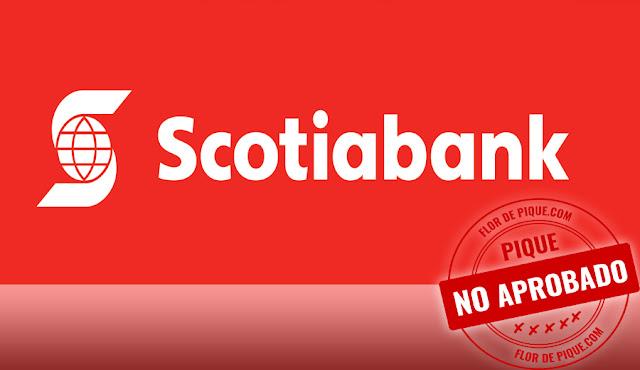 Scotiabank es mal banco