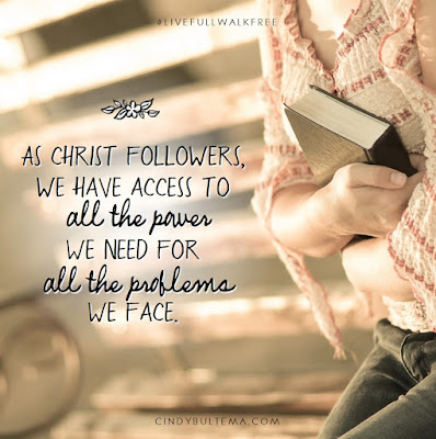 """As Christ followers, we have all the power we need for all the problems we face."" - Cindy Bultema"