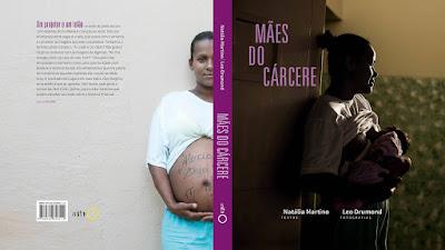 Resultado de imagem para Mães no Cárcere- Léo Drumond e Natalia Martino