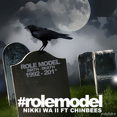 ROLE MODEL BY NIKKI WA II FT CHINBEES