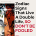 Zodiac Signs That Live A Double Life RANKED, SO DON'T BE FOOLED