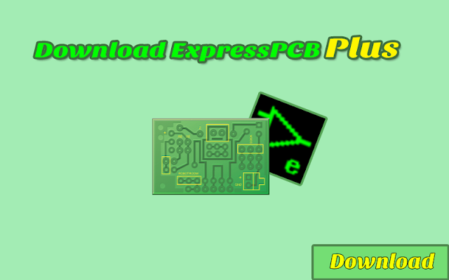 Download ExpressPCB Plus GRATIS & HALAL | Software Elektronika