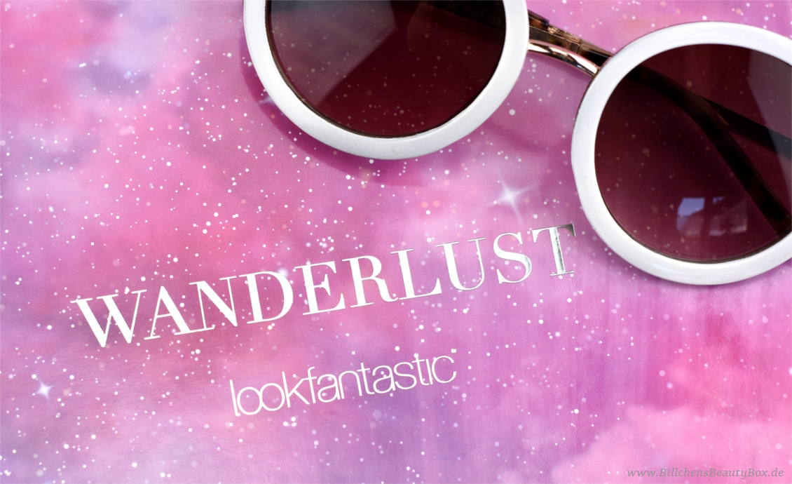 Lookfantastic Beauty Box - Wanderlust - Juni 2017 - Unboxing und Inhalt