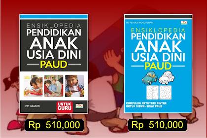 Ensiklopedia Pendidikan Anak Usia Dini (PAUD) Untuk Guru dan Murid