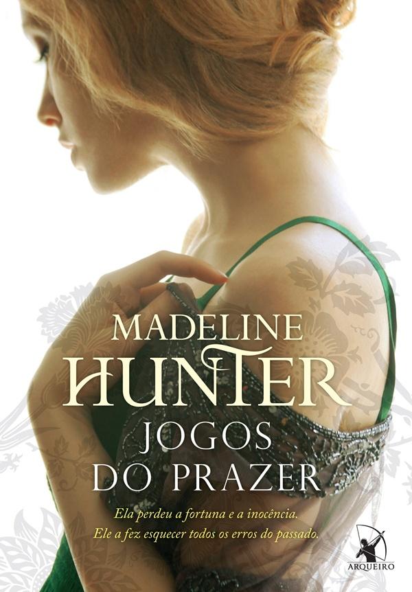 Resenha, livro, Jogos-de-prazer, Madeline-Hunter, Editora-Arqueiro, Romance-de-epoca