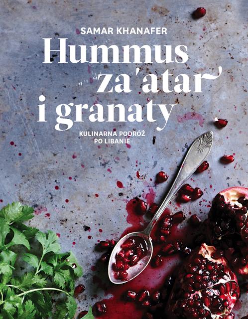 Hummus, za'atar i granaty - Samar Khanafer