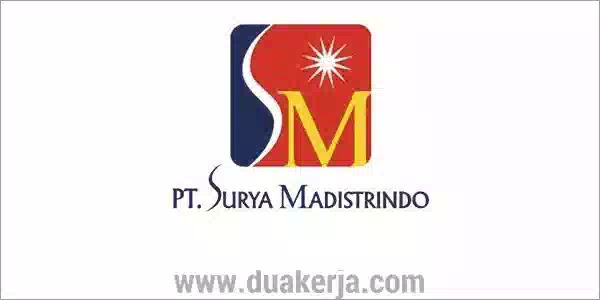 Lowongan Kerja PT Surya Madistrindo Tahun 2019