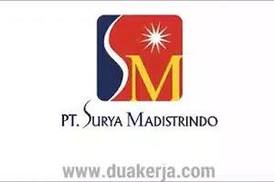Loker Terbaru PT Surya Madistrindo Tahun 2019
