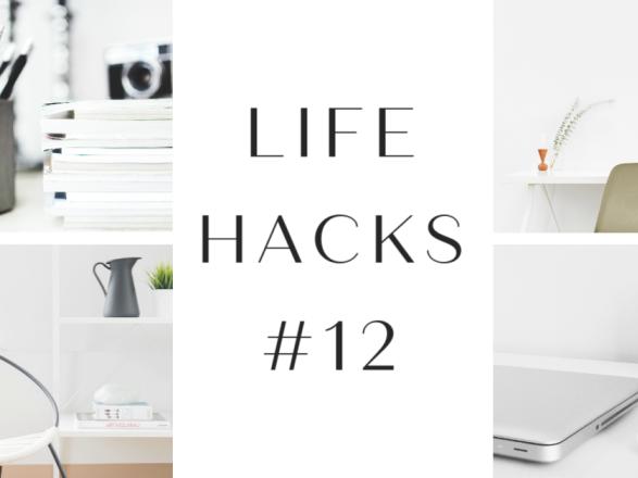 Life Hacks #12...