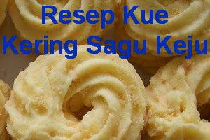 Resep Kue Kering Sagu Keju