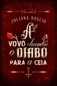 Resenha  511 - A vovó chamou o Diabo para a Ceia - Juliana Daglio f234641f86