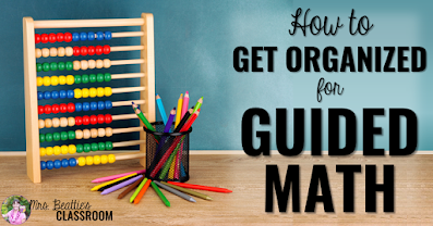 """Image of math tools with text, """"How to Get Organized for Guided Math."""""""