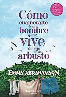 Como enamorarte de un hombre que vive debajo de un arbusto- Emmy Abrahamson