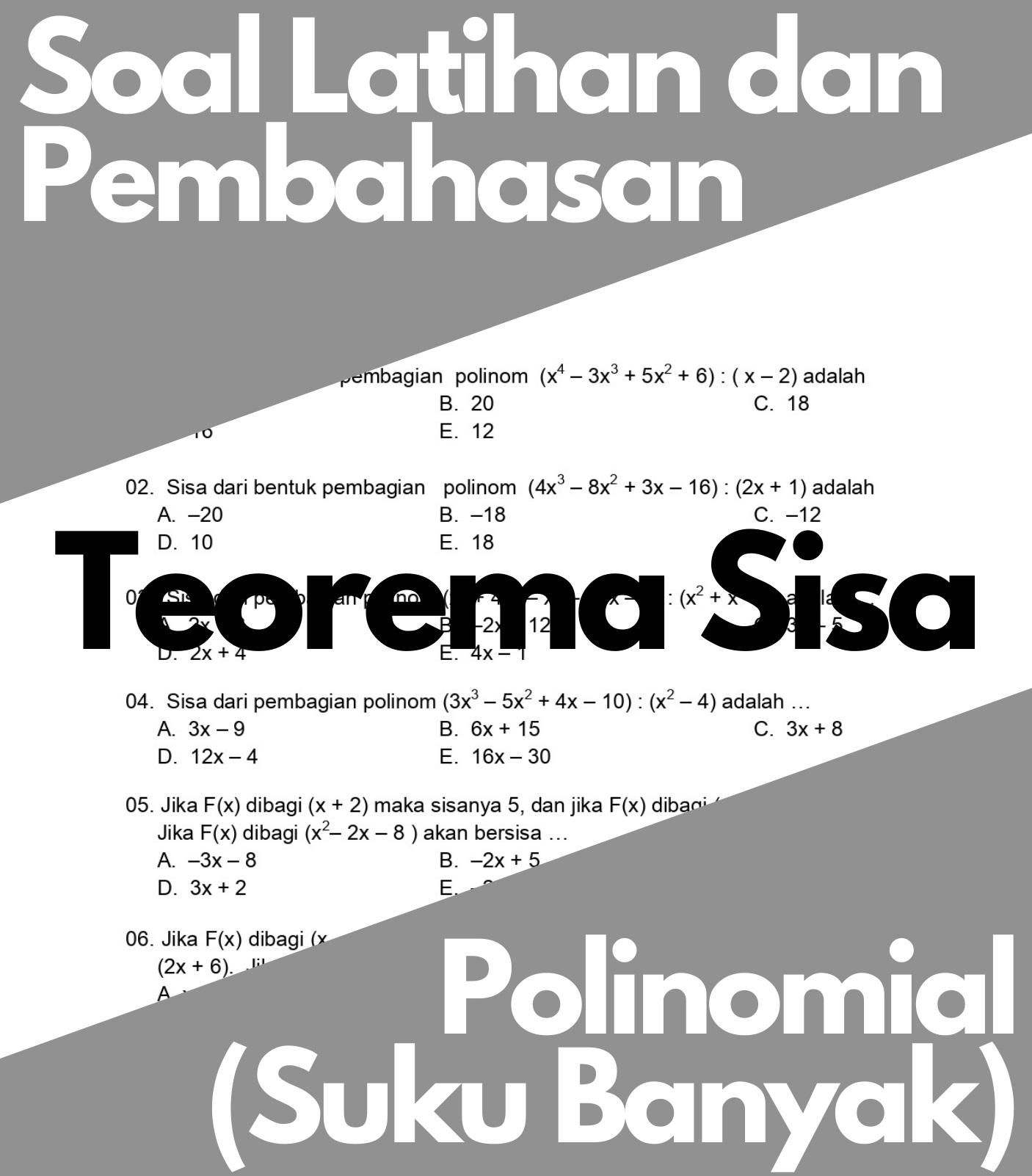Matematika Dasar SMA: Soal Latihan dan Pembahasan Teorema Sisa Pada Suku Banyak (Polinomial)
