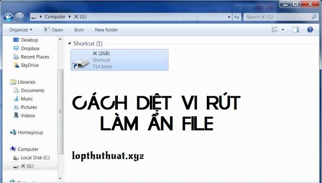 Cách diệt virus làm ẩn file trên USB và máy tính nhanh nhất
