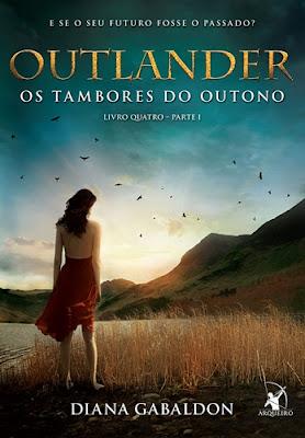 OUTLANDER – OS TAMBORES DO OUTONO - Parte I (Diana Gabaldon)
