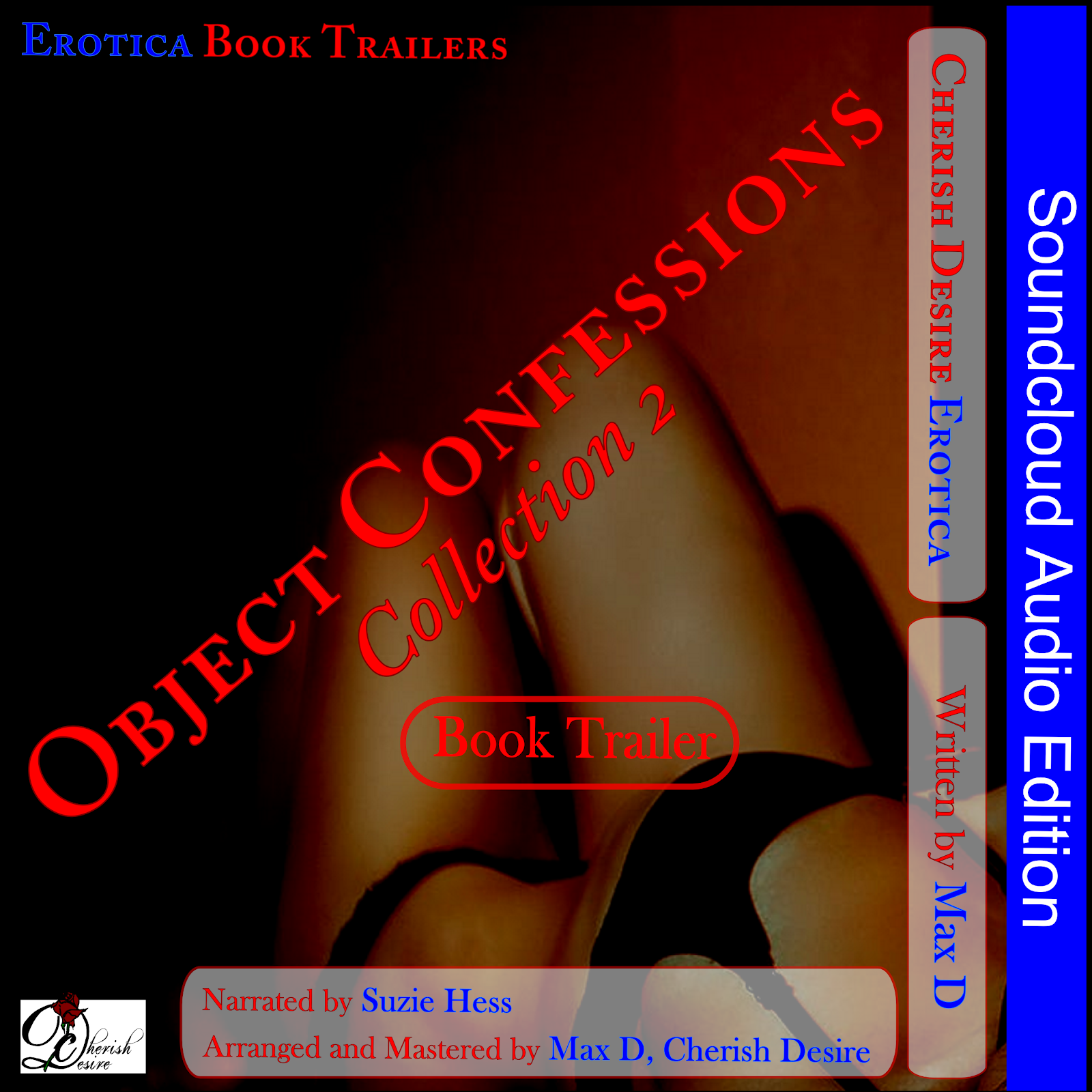 Cherish Desire Singles: Object Confessions Collection 2, Soundcloud Audio Book Trailer, Max D, erotica