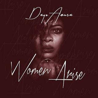 Download music [Music] Dayo Amusa - 'Women Arise'
