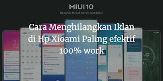 Cara Menghilangkan Iklan di Hp Xioami Paling efektif 100% work