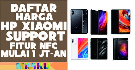 Daftar Harga Hp Xiaomi Nfc Terbaru Mulai 1 Jutaan Miuiku